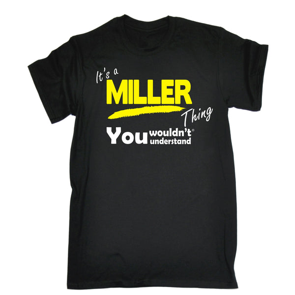 It's A Miller Thing You Wouldn't Understand T-SHIRT