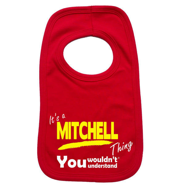 It's A Mitchell Thing You Wouldn't Understand Baby Bib