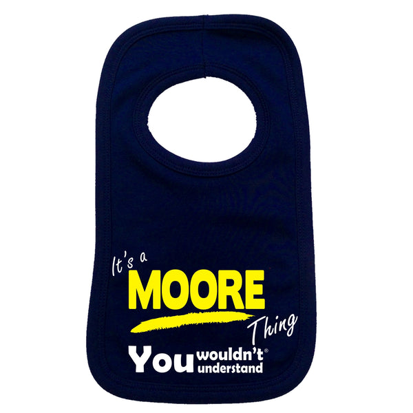 It's A Moore Thing You Wouldn't Understand Baby Bib