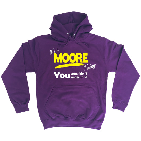 It's A Moore Thing You Wouldn't Understand - HOODIE