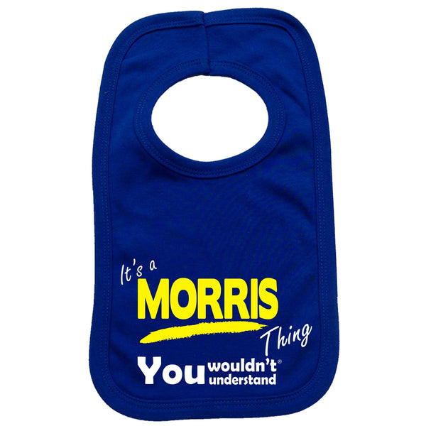 It's A Morris Thing You Wouldn't Understand Baby Bib