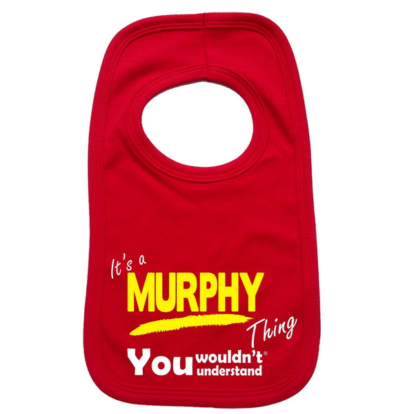 It's A Murphy Thing You Wouldn't Understand Baby Bib