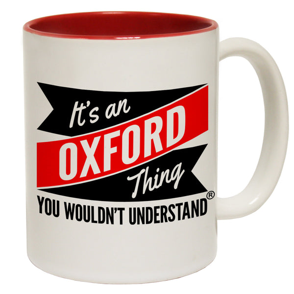 New It's An Oxford Thing You Wouldn't Understand Ceramic Slogan Cup