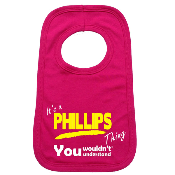 It's A Phillips Thing You Wouldn't Understand Baby Bib