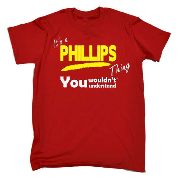It's A Phillips Thing You Wouldn't Understand T-SHIRT