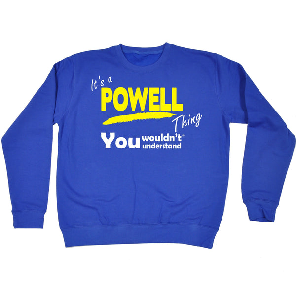 It's A Powell Thing You Wouldn't Understand - SWEATSHIRT