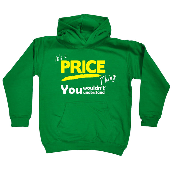 It's A Price Thing You Wouldn't Understand KIDS HOODIE AGES 1 - 13