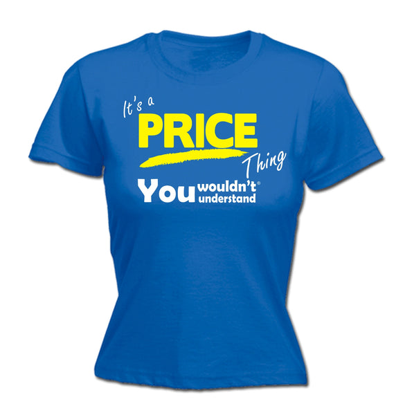 It's A Price Thing You Wouldn't Understand - FITTED T-SHIRT