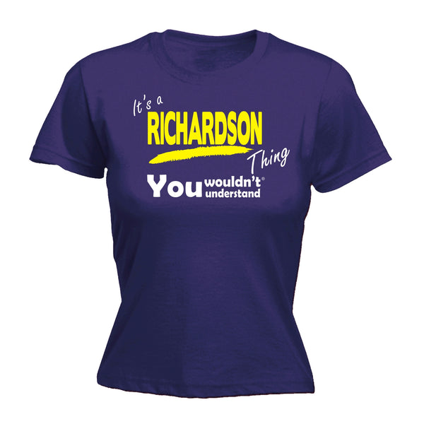 It's A Richardson Thing You Wouldn't Understand - FITTED T-SHIRT