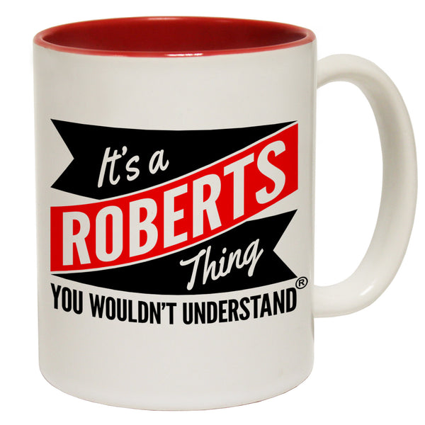 New It's A Roberts Thing You Wouldn't Understand Ceramic Slogan Cup