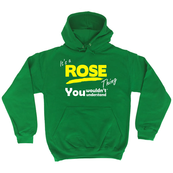 It's A Rose Thing You Wouldn't Understand - HOODIE