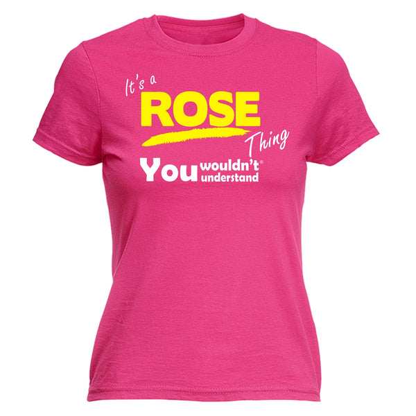 It's A Rose Thing You Wouldn't Understand - FITTED T-SHIRT