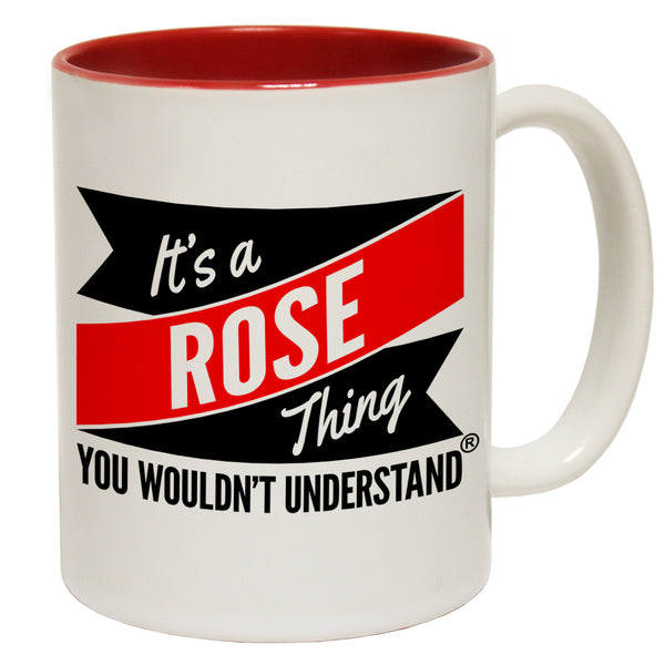 New It's A Rose Thing You Wouldn't Understand Ceramic Slogan Cup