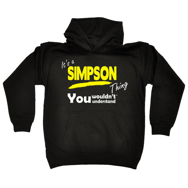 It's A Simpson Thing You Wouldn't Understand KIDS HOODIE AGES 1 - 13