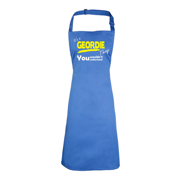 It's A Geordie Thing You Wouldn't Understand HEAVYWEIGHT APRON
