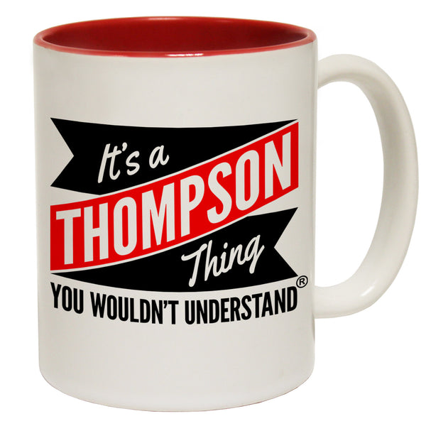 New It's A Thompson Thing You Wouldn't Understand Ceramic Slogan Cup