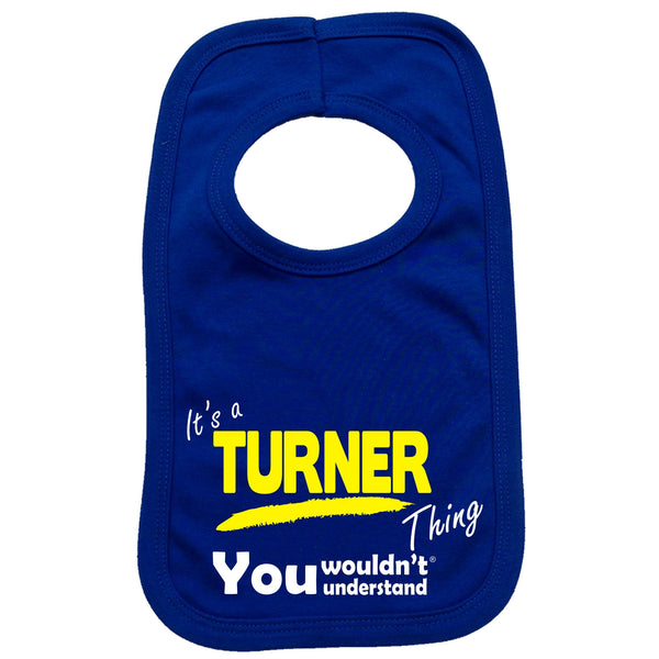 It's A Turner Thing You Wouldn't Understand Baby Bib