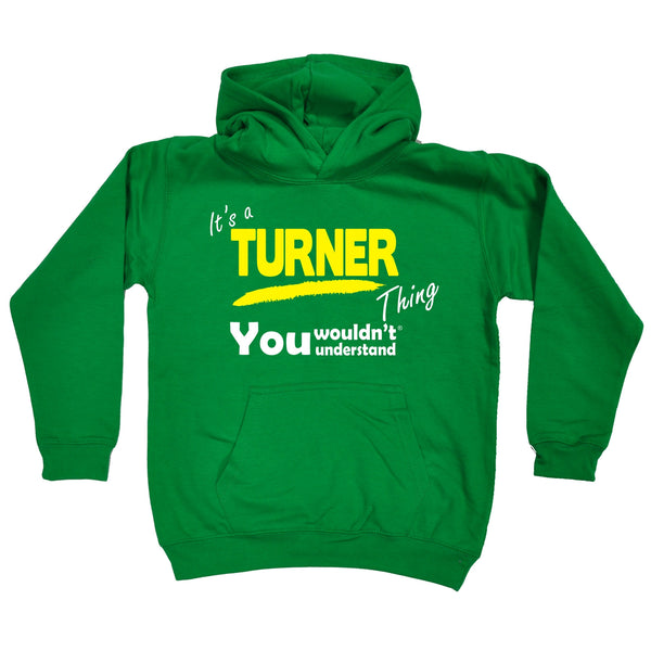It's A Turner Thing You Wouldn't Understand KIDS HOODIE AGES 1 - 13