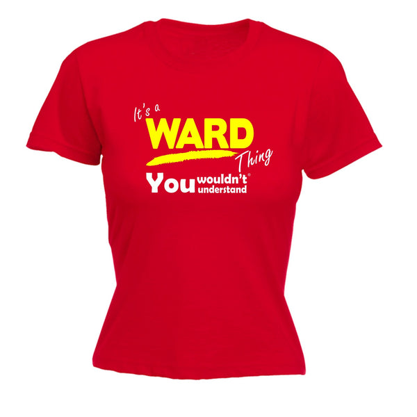 It's A Ward Thing You Wouldn't Understand - FITTED T-SHIRT