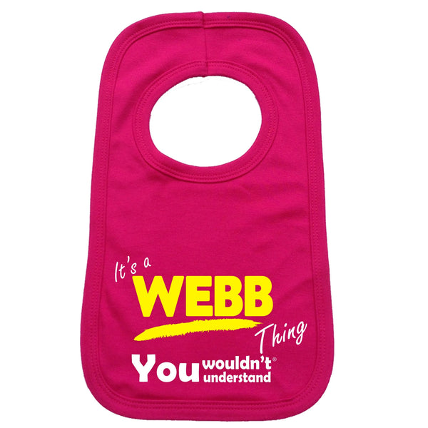 It's A Webb Thing You Wouldn't Understand Baby Bib