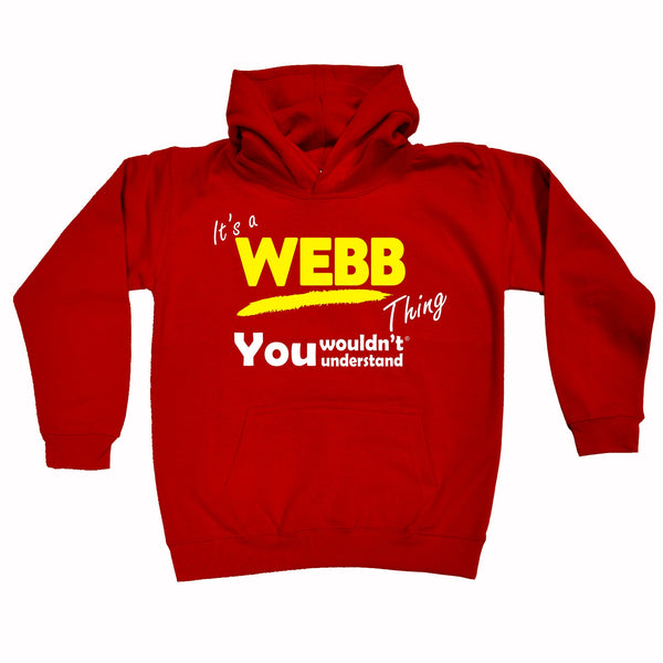 It's A Webb Thing You Wouldn't Understand KIDS HOODIE AGES 1 - 13