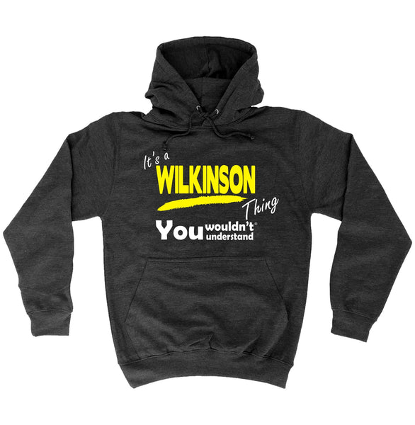 It's A Wilkinson Thing You Wouldn't Understand - HOODIE