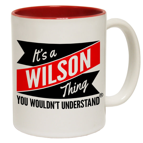 New It's A Wilson Thing You Wouldn't Understand Ceramic Slogan Cup