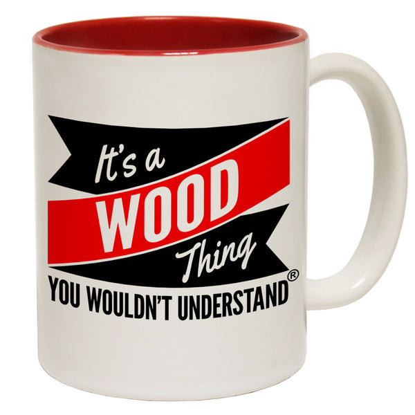 New It's A Wood Thing You Wouldn't Understand Ceramic Slogan Cup