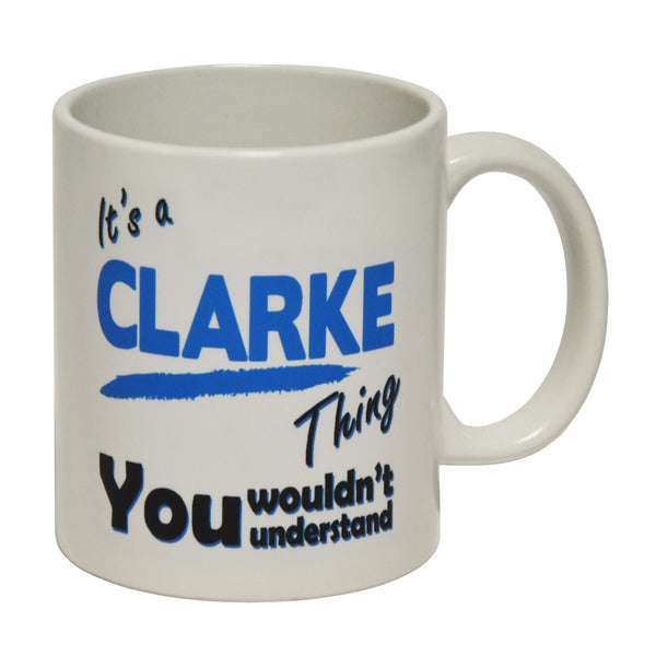 It's A Clarke Thing - Surname - Ceramic Cup Mug