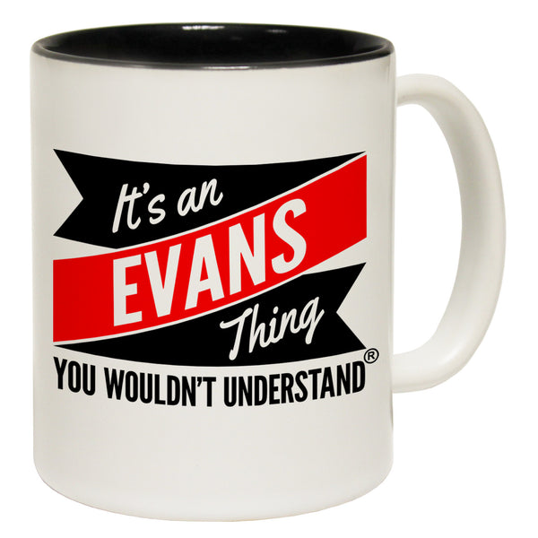 New It's An Evans Thing You Wouldn't Understand Ceramic Slogan Cup