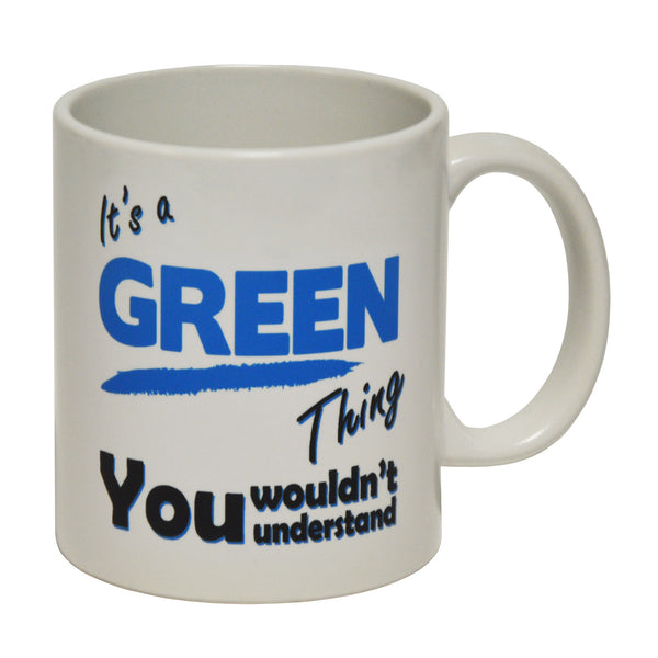 It's A Green Thing - Surname - Ceramic Cup Mug
