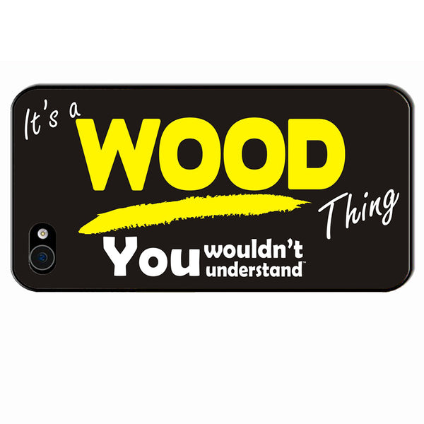 Its A Wood Surname Thing iPhone Cover - All Models