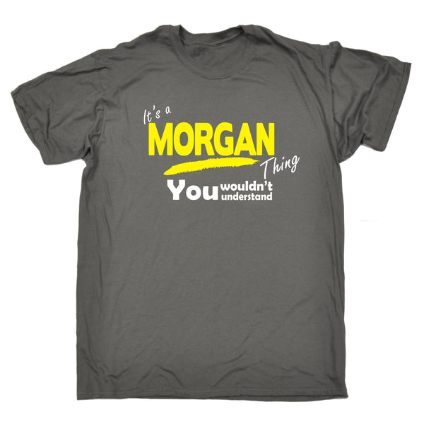 It's A Morgan Thing You Wouldn't Understand T-SHIRT