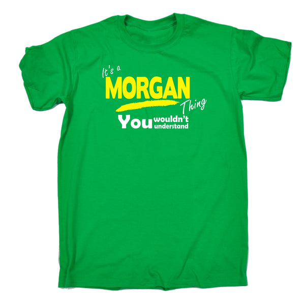 It's A Morgan Thing You Wouldn't Understand Premium KIDS T SHIRT Ages 3-13