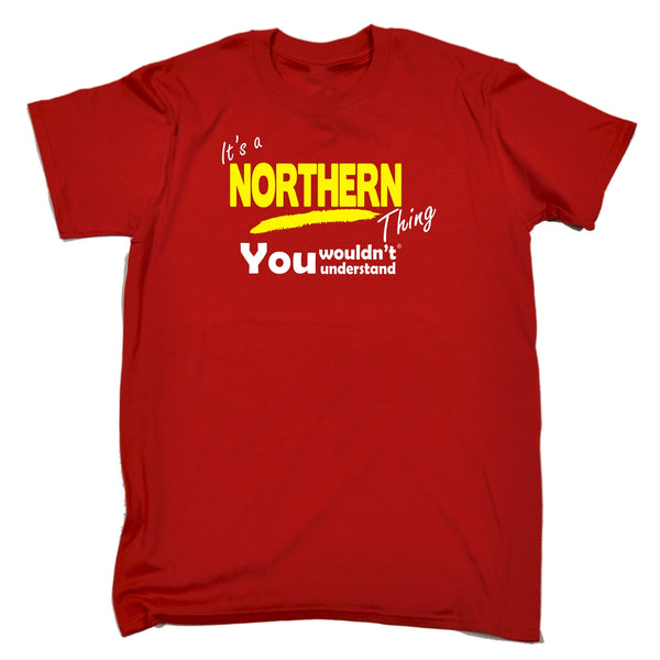 It's A Northern Thing You Wouldn't Understand Premium KIDS T SHIRT Ages 3-13
