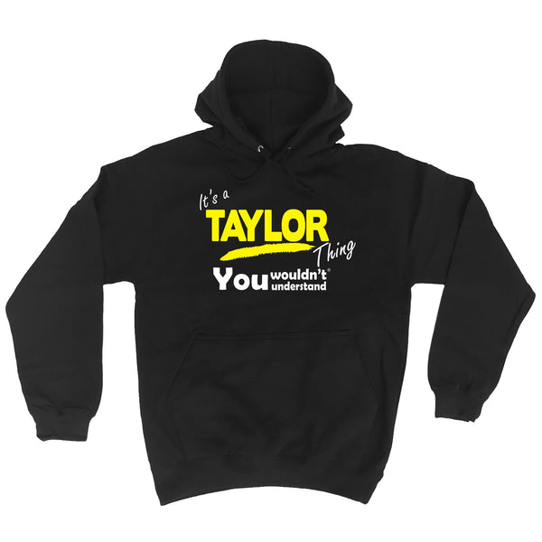 It's A Taylor Thing You Wouldn't Understand - HOODIE