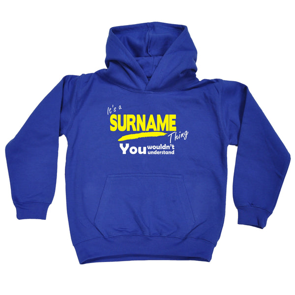 Custom Surname Thing You Wouldn't Understand Kids Hoodie Ages 1 - 13