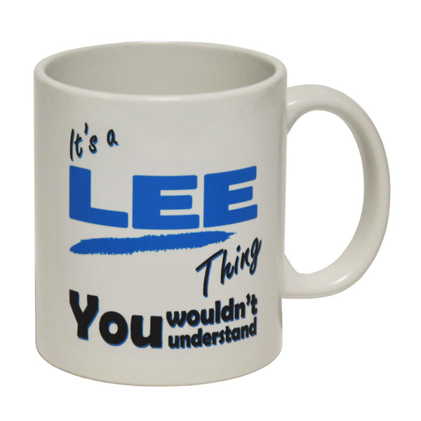 It's A Lee Thing - Surname - Ceramic Cup Mug