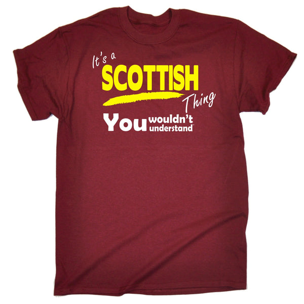 It's A Scottish Thing You Wouldn't Understand T-SHIRT