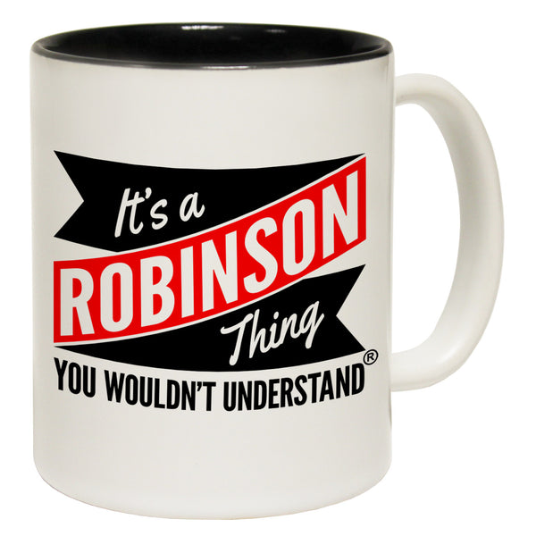 New It's A Robinson Thing You Wouldn't Understand Ceramic Slogan Cup