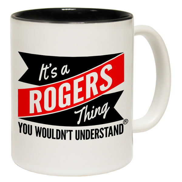 New It's A Rogers Thing You Wouldn't Understand Ceramic Slogan Cup