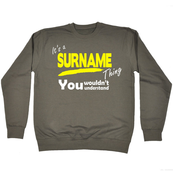 Custom Surname Thing You Wouldn't Understand Sweatshirt