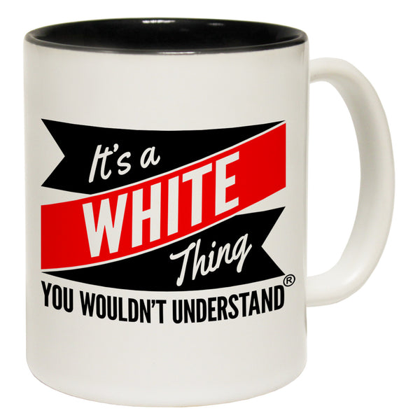 New It's A White Thing You Wouldn't Understand Ceramic Slogan Cup