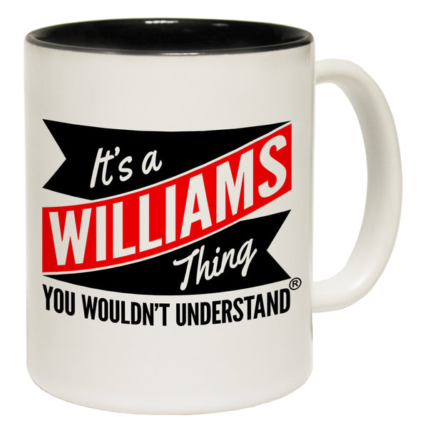 New It's A Williams Thing You Wouldn't Understand Ceramic Slogan Cup