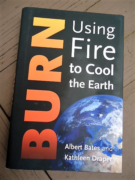 """Burn - Using Fire to Cool the Earth""  Book Review"