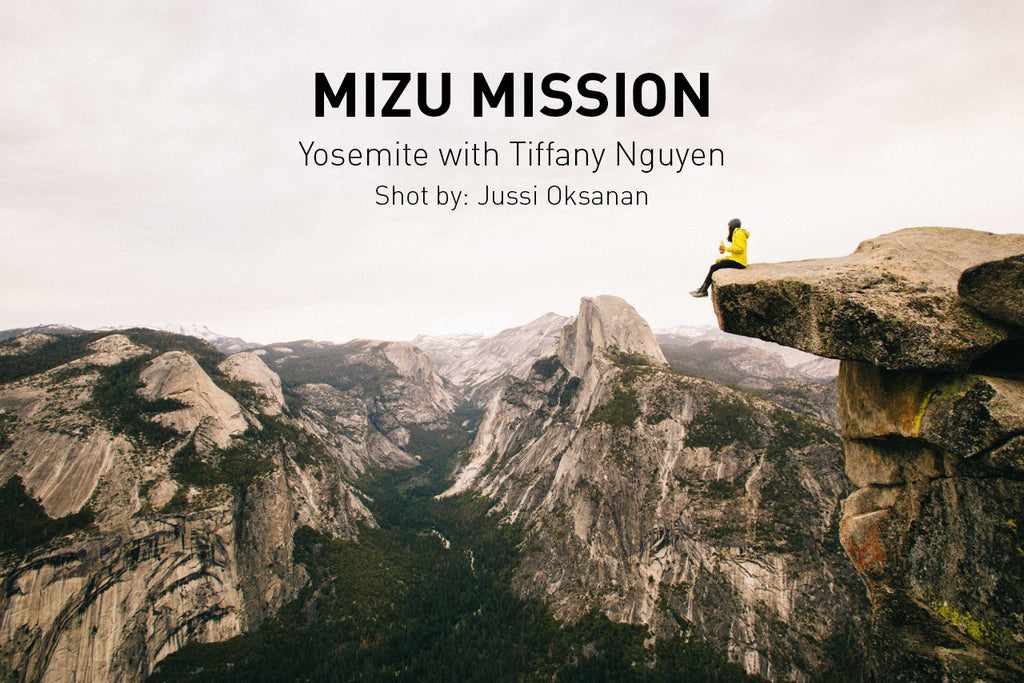mizu-mission-yosemite-glacier-point-half-dome-tiffany-nguyen-jussi-oksanen