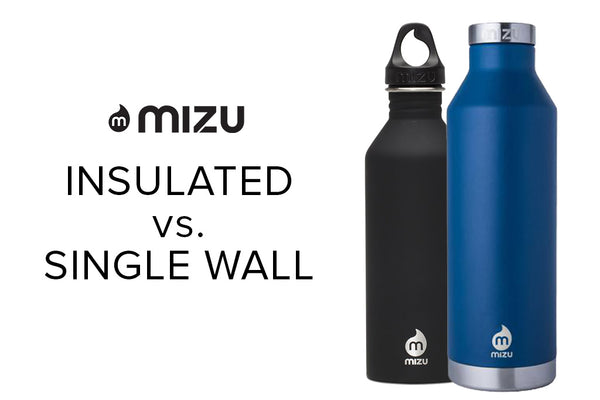 Insulated vs  Single Wall Water Bottle - What's the