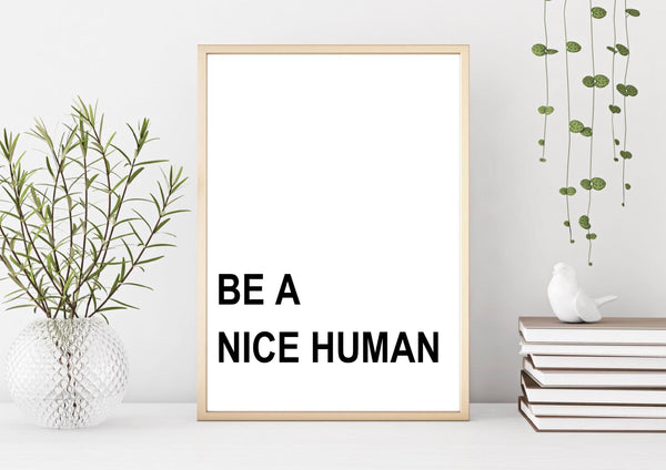 Be A Nice Human Quote Poster