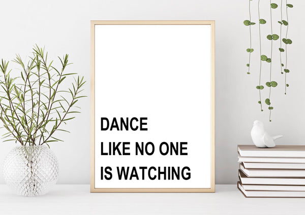 Dance Like No One is Watching Wall Art Print