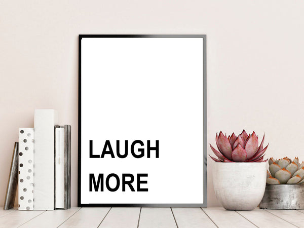 Laugh More Print Poster